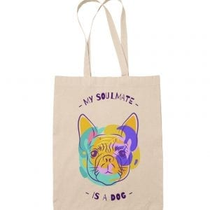 My Soulmate is a Dog bolsa de tela